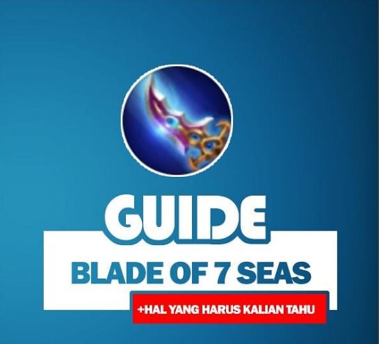 Guide Blade Of Seven Seas + Hal Yang Harus Kalian Tahu