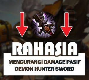 Rahasia Mengurangi Damage Pasif Demon Hunter Sword
